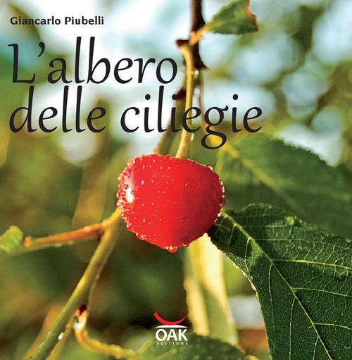 L'albero delle ciliegie. Ediz. illustrata