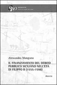 Il finanziamento del debito pubblico siciliano nell'età di Filippo II
