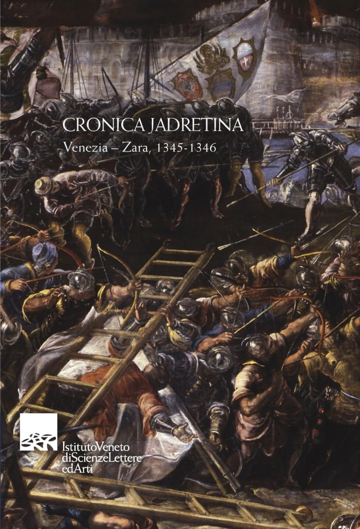 Cronica Jadretina. Venezia-Zara 1345-1346. Testo latino a fronte