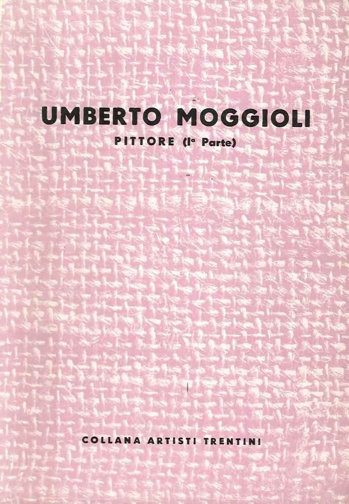 Umberto Moggioli. Pittore (Parte I e II)