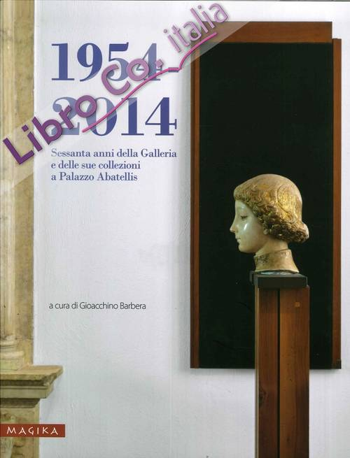 1954-2014. Sessanta anni della Galleria e delle sue collezioni a Palazzo Abatellis