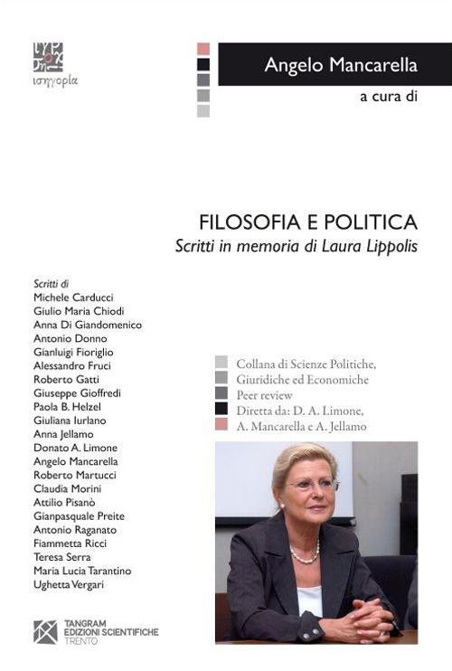 Filosofia e politica. Scritti in memoria di Laura Lippolis