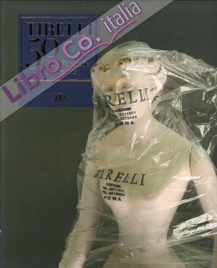 Tirelli 50. The Wardrobe of Dreams
