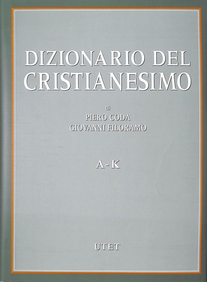 Dizionario del Cristianesimo. 2 Volumi. A-K L-Z