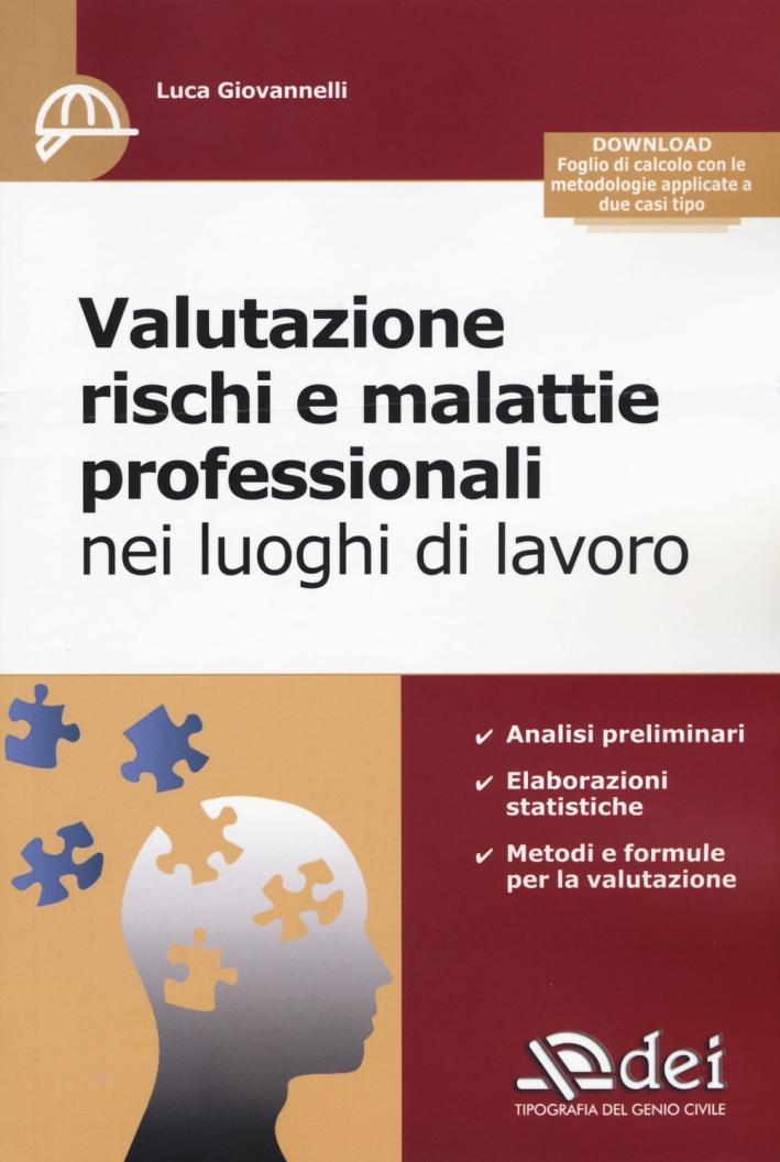 Valutazione Rischi e Malattie Professionali nei Luoghi di Lavoro. Con Aggiornamento Online
