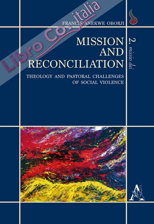 Mission and reconciliation. Theology and pastoral challenges of social violence