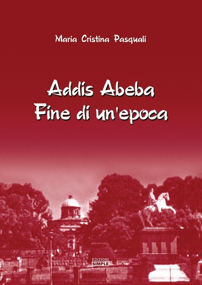 Addis Abeba. Fine di un'epoca