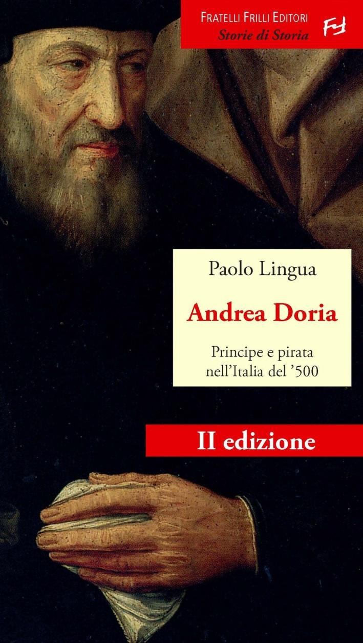Andrea Doria. Principe e Pirata nell'Italia del '500