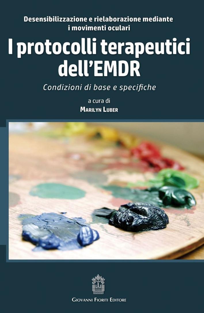 I protocolli terapeutici dell'EMDR. Condizioni di base e specifiche