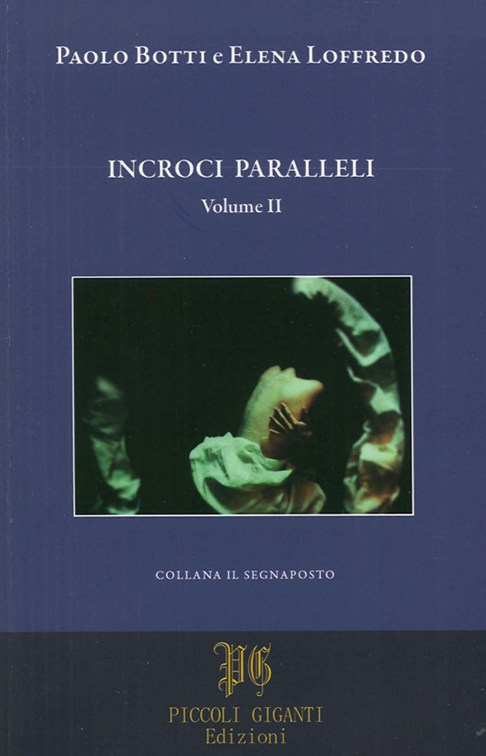 Incroci Paralleli. Volume II