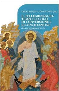 Il pellegrinaggio: tempo e luogo di conversione e riconciliazione. Esperienza della misericordia