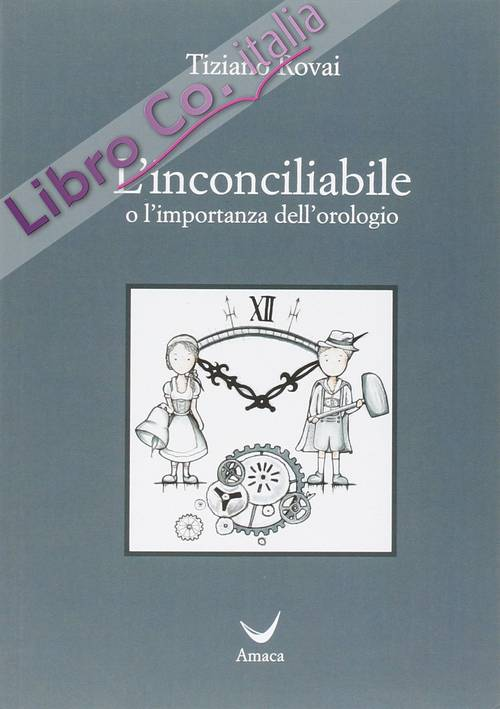L'incociliabile o l'importanza dell'orologio