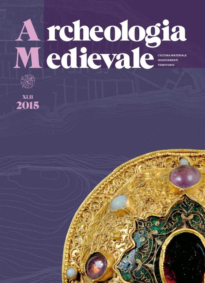 Archeologia medievale (2015). Vol. 42