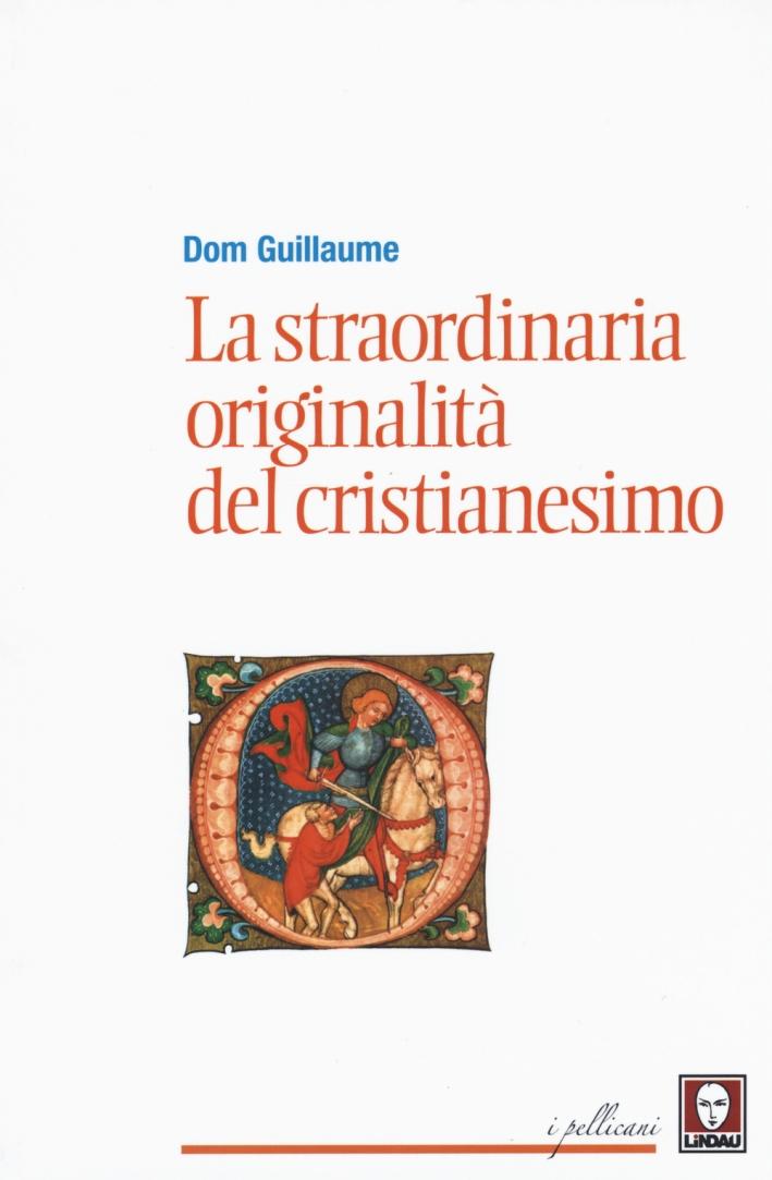La straordinaria originalità del cristianesimo