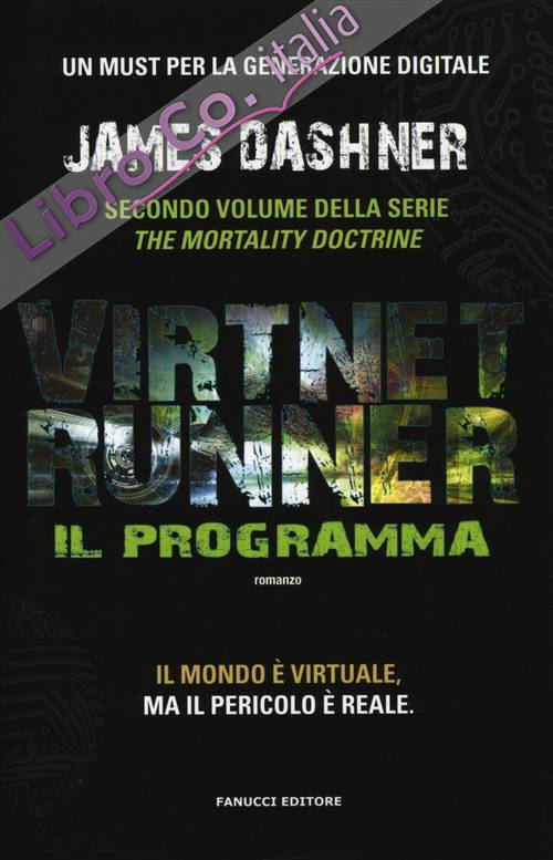 Il programma. Virtnet Runner. The mortality doctrine. Vol. 2