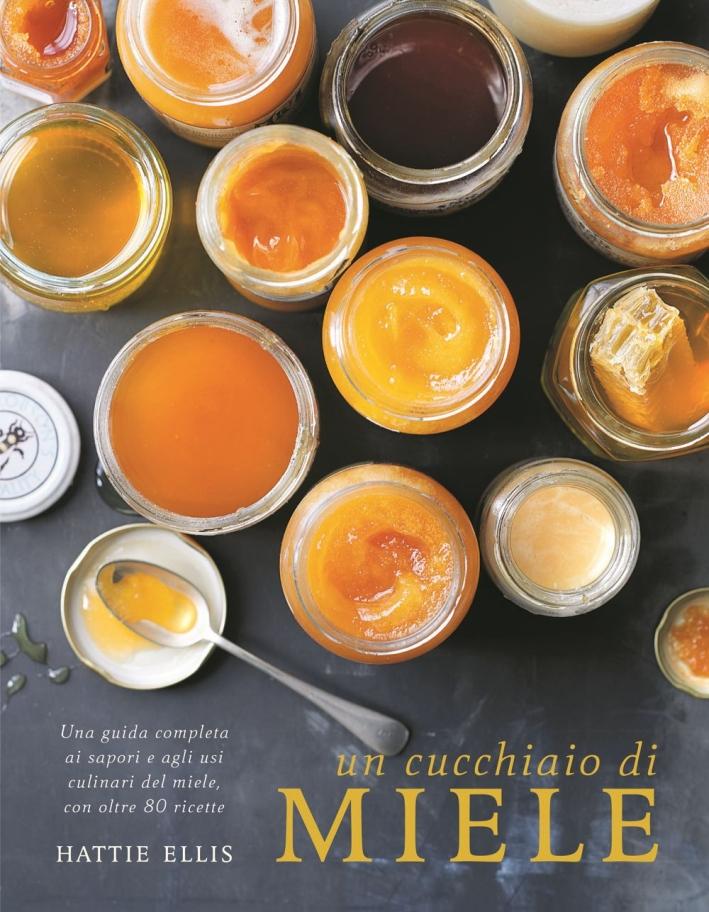 Un cucchiaio di miele. Ediz. illustrata