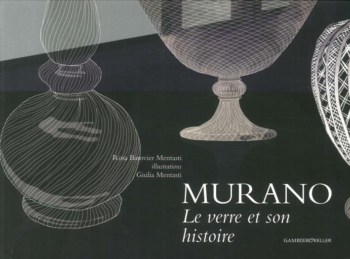 Murano. Le Verre Et Son Histoire