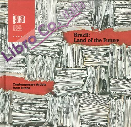 Brazil. Land of the Future. Contemporary Artists from Brazil