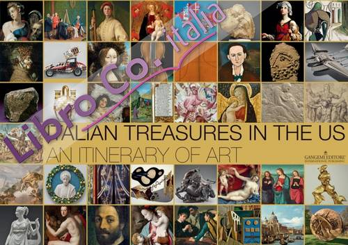Italian Treasures in the Us. An Itinerary of Art