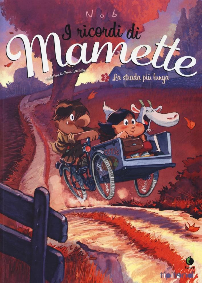La strada più lunga. I ricordi di Mamette. Vol. 2