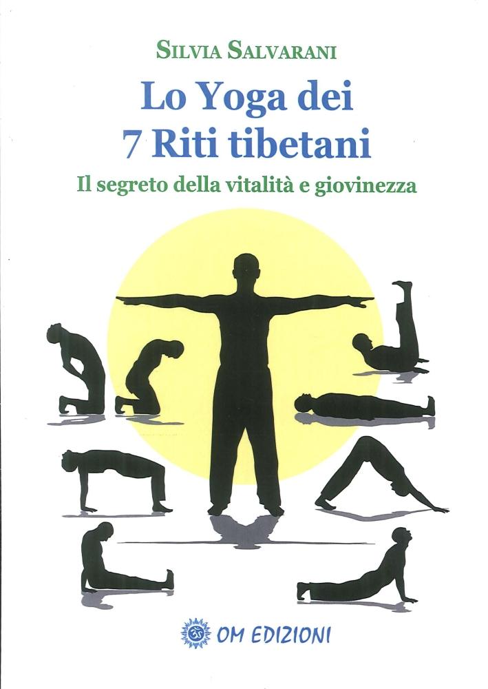 Lo yoga dei 7 riti tibetani. Il segreto della vitalità e giovinezza