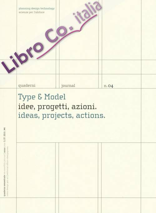 Type & model. Idee, progetti, azioni-Ideas, projects, actions. Quaderni. Planning design technology. Scienze per l'abitare. Ediz. italiana e inglese. Vol. 4