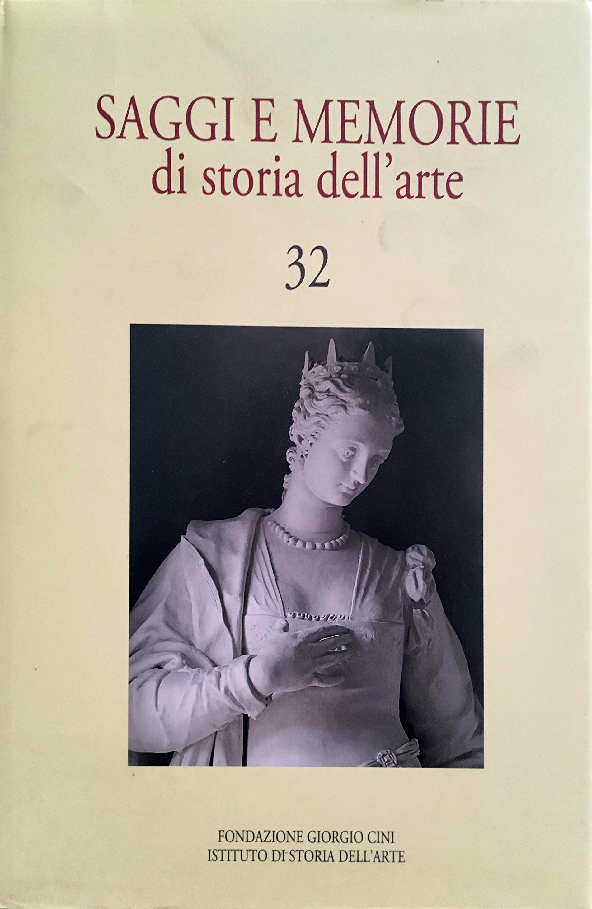 Saggi e memorie di storia dell'arte. 32