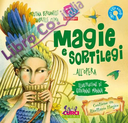 Magie e sortilegi... all'Opera. Ediz. illustrata. Con CD Audio