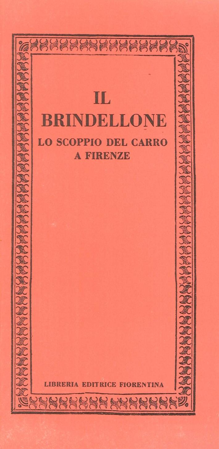 Il Brindellone. Lo Scoppio del Carro a Firenze