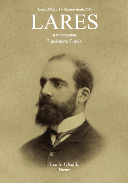 Lares. Anno LXXX. 0001. Gennaio - Aprile. 2014. Fascicolo monografico dedicato al fondatore della rivista Lamberto Loria.