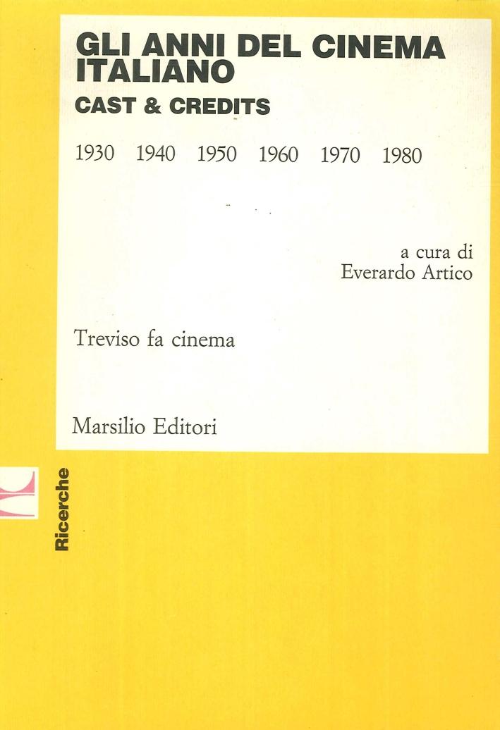 Gli Anni del Cinema Italiano. Cast & Credits