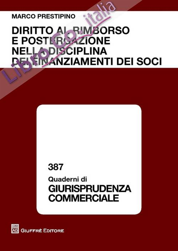 Diritto al rimborso e postergazione nella disciplina dei finanziamenti dei soci.