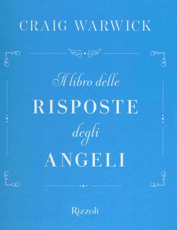 Il libro delle risposte degli angeli.