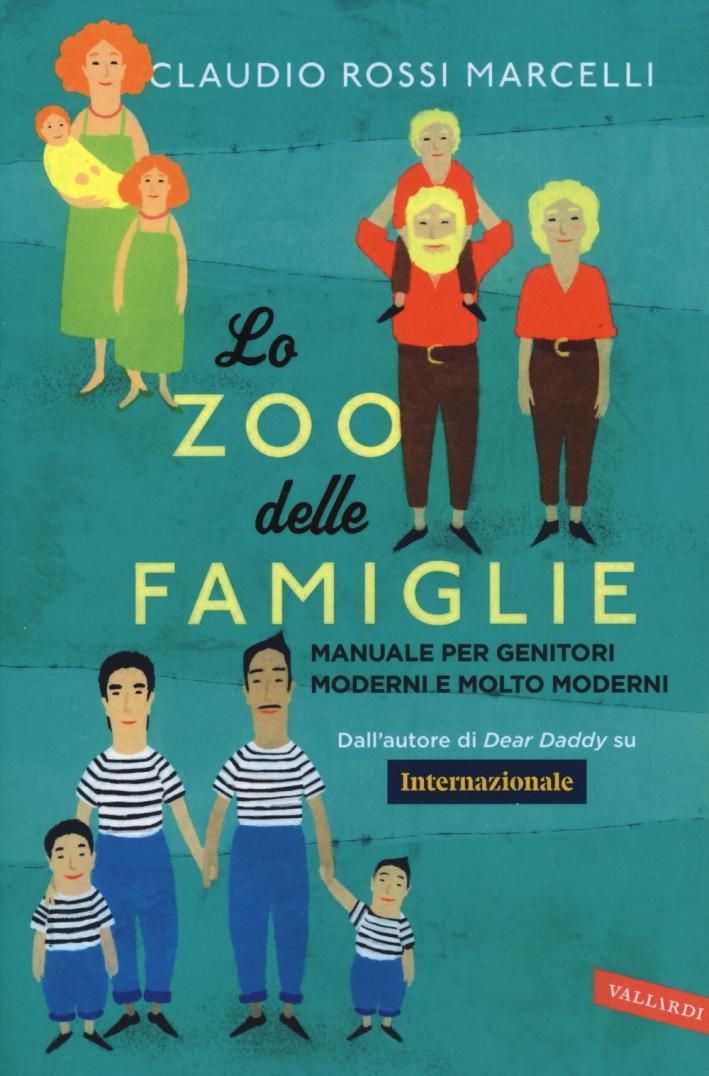Lo zoo delle famiglie. Manuale per genitori moderni e molto moderni.