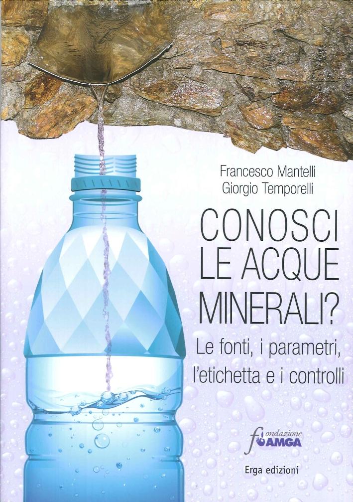 Conosci le Acque Minerali? le Fonti, i Parametri, l'Etichetta e i Controlli.