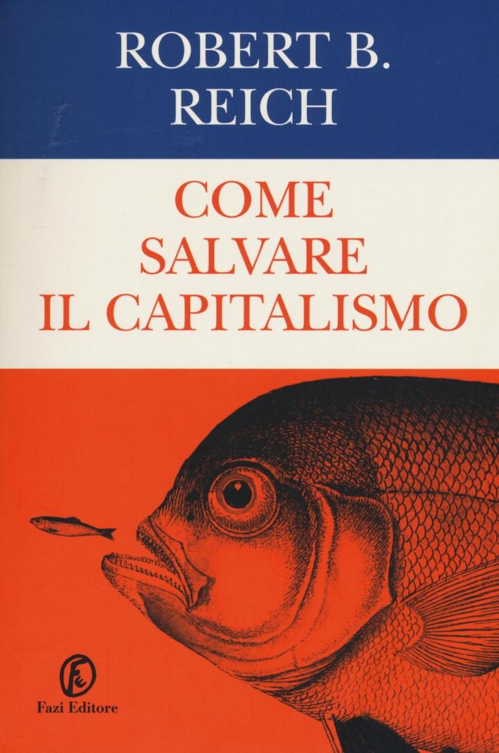Come salvare il capitalismo.