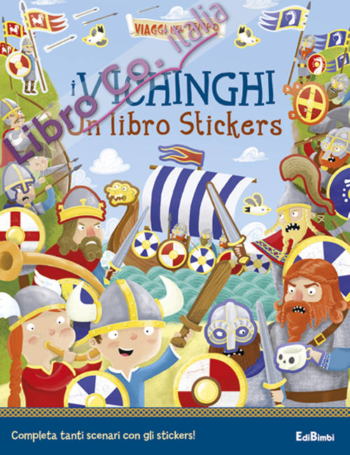 I vichinghi. Un libro stickers. Ediz. illustrata