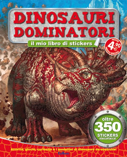 Dinosauri Dominatori. Tuttodino. con Adesivi