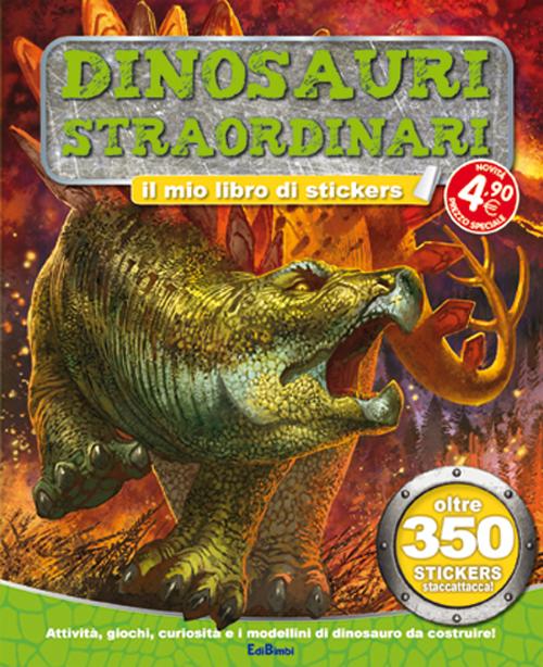 Dinosauri straordinari. Tuttodino. Con adesivi.