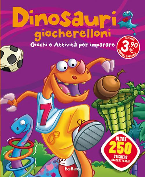 Dinosauri giocherelloni. Dinoland. Con adesivi. Ediz. illustrata