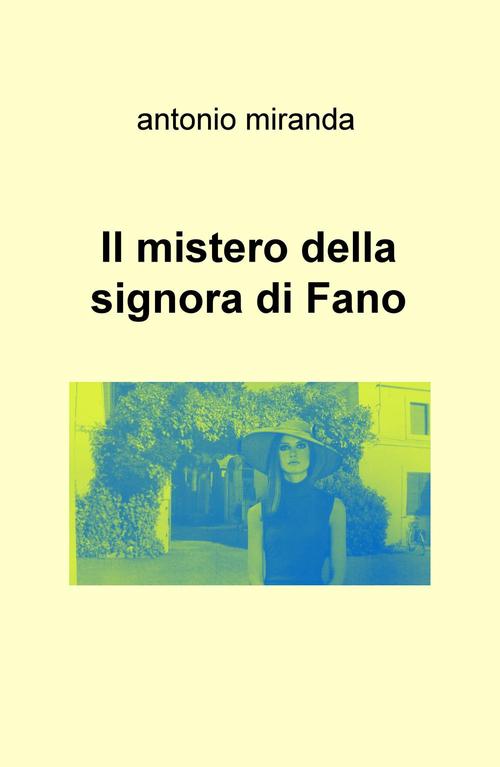 Il mistero della signora di Fano.