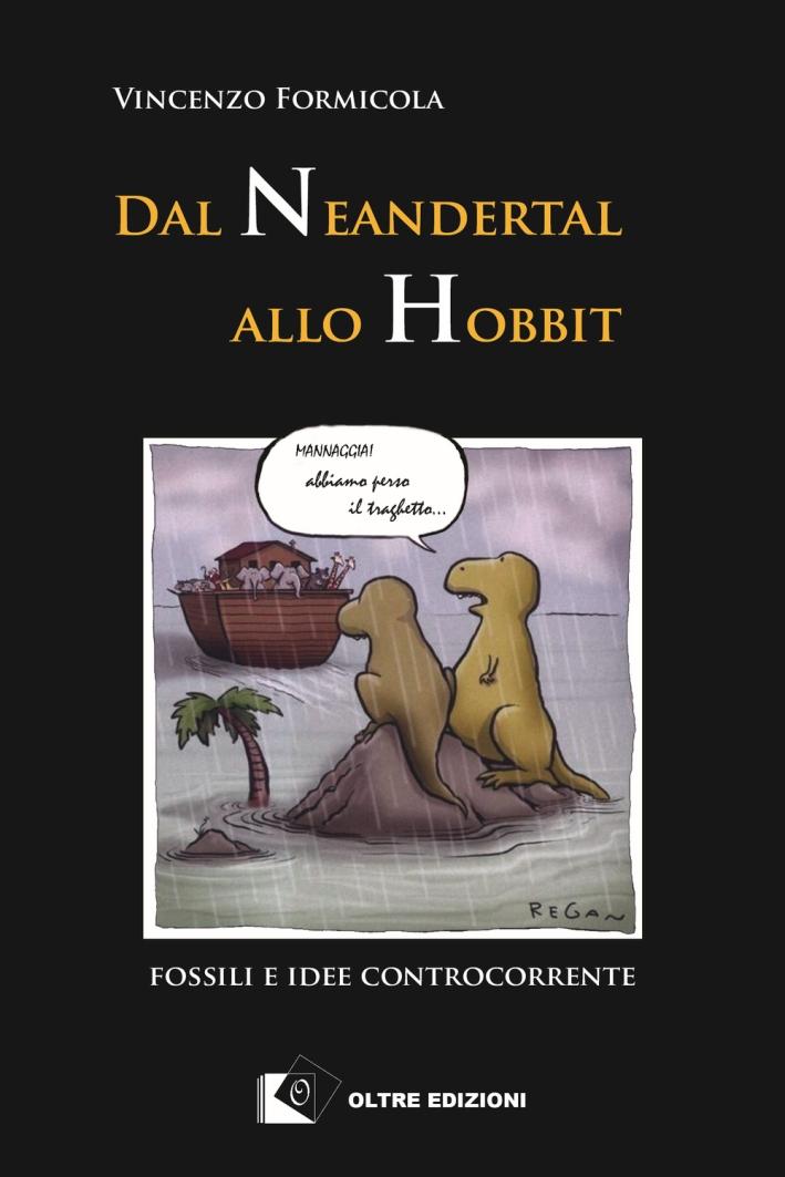 Dal Neandertal allo Hobbit. Fossili e idee controcorrente.