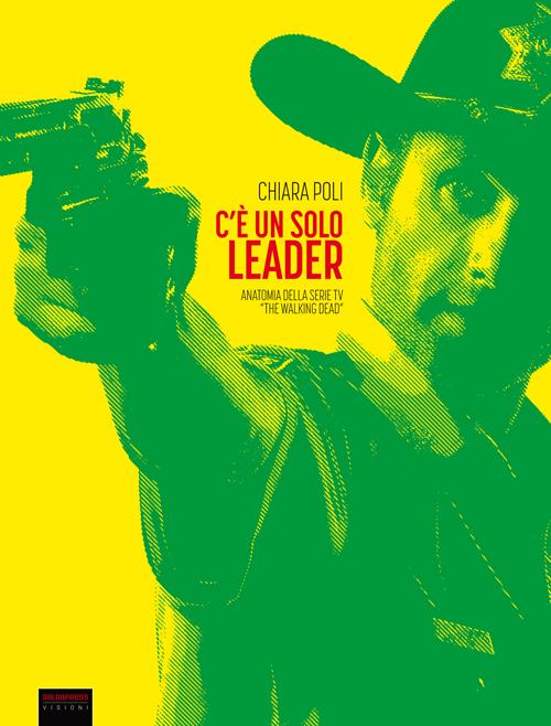 C'è un Solo Leader. Anatomia delle Serie Tv