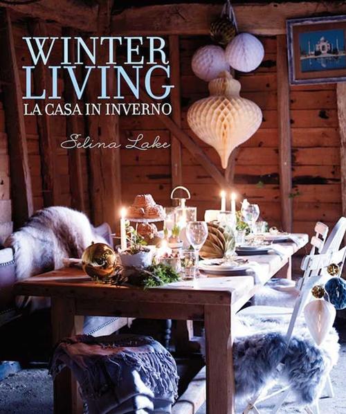 Winter living. La casa in inverno.