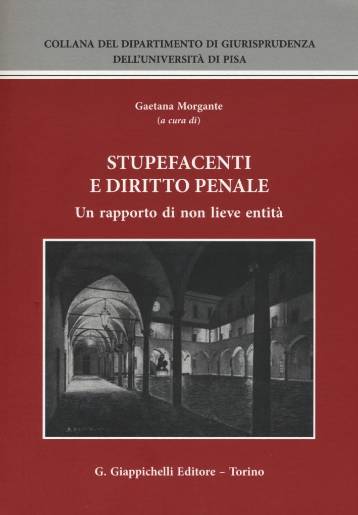 Stupefacenti e diritto penale. Un rapporto di non lieve entità. Atti del Seminario (Pisa, 20-21 giugno 2014)