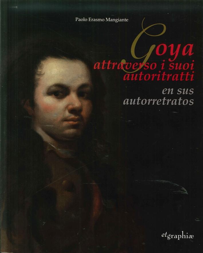 Goya Attraverso i Suoi Autoritratti. En Sus Autorretratos.