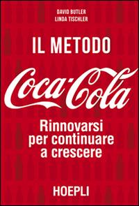 Il metodo Coca-Cola. Rinnovarsi per continuare a crescere