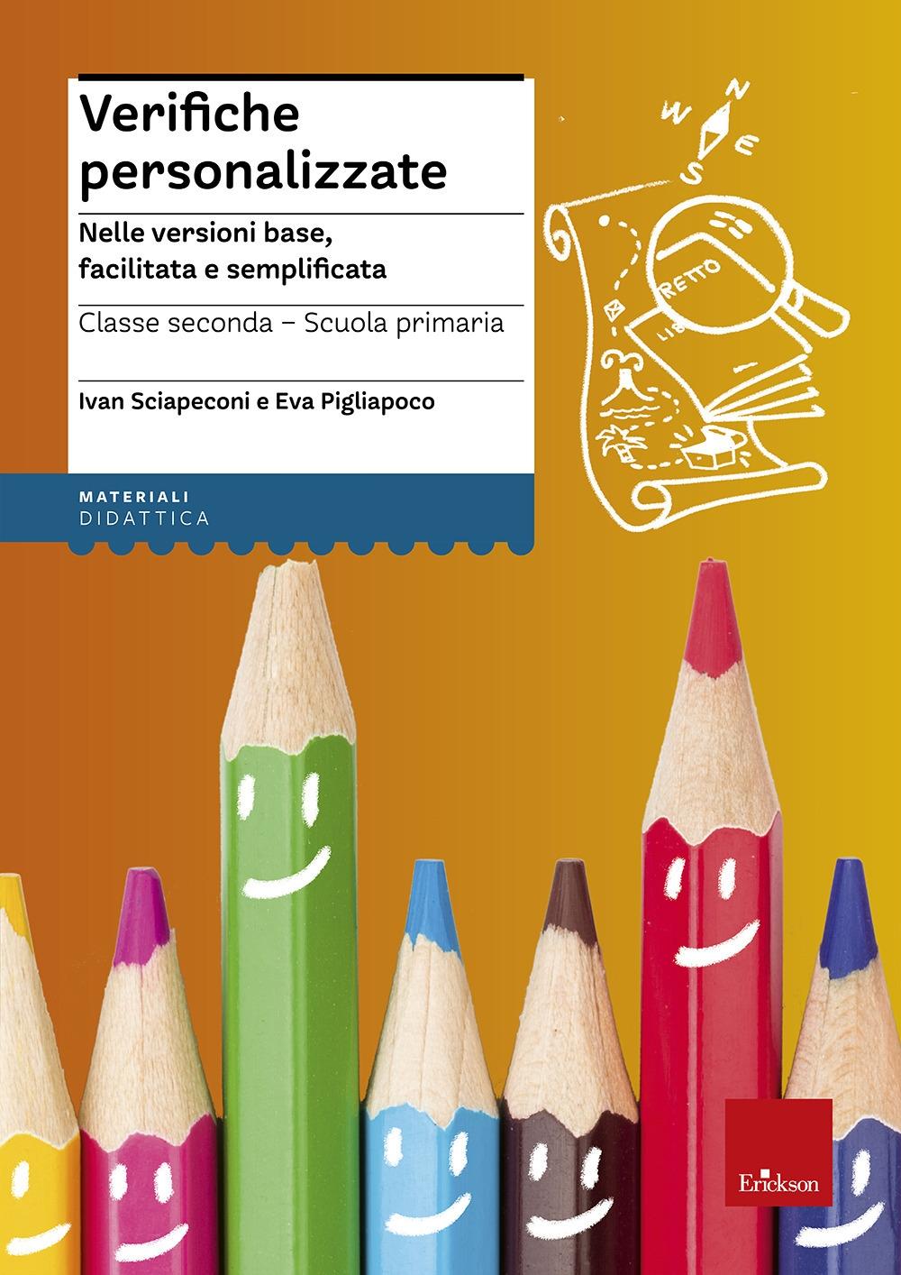 Verifiche personalizzate. Nelle versioni base, facilitata e semplificata. Classe 2ª della scuola primaria