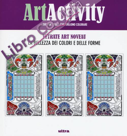 Art activity pocket. Vetrate Art nouveau. La bellezza dei colori e delle forme