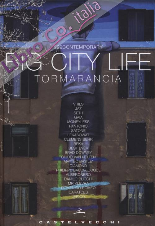 Big City Life. Tormarancia. Ediz. illustrata
